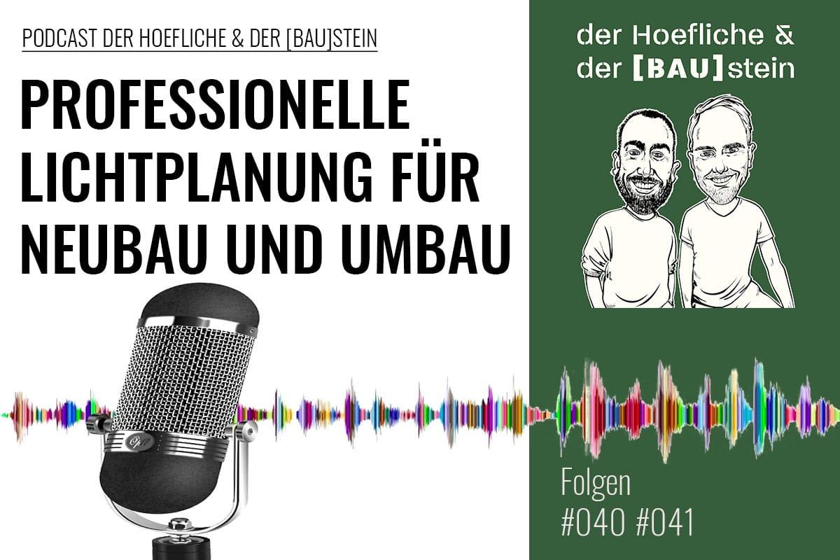 Podcast Hoefliche der Baustein Lichtplanung Neubau Umbau